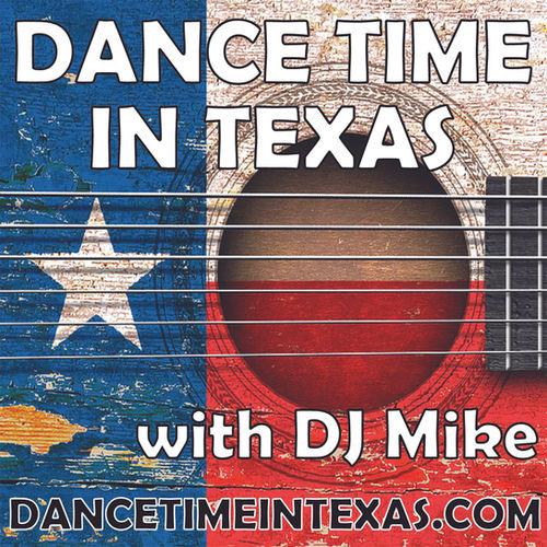 DANCE TIME IN TEXAS - DJ MIKE