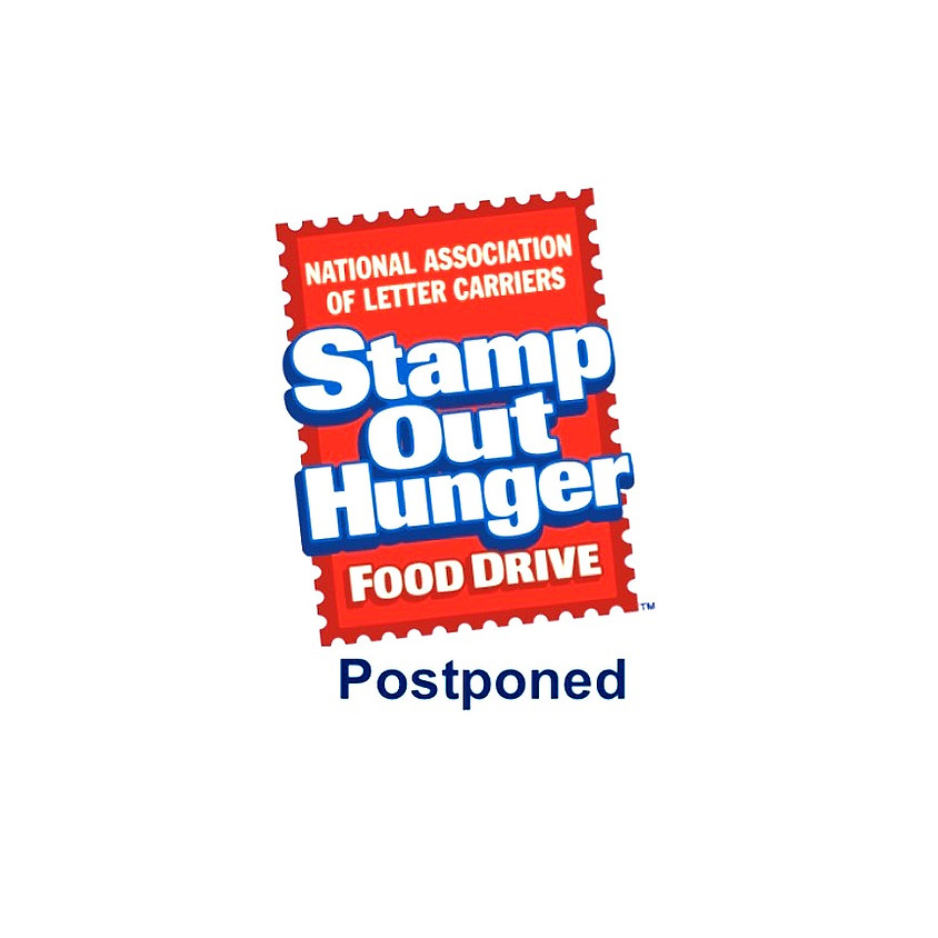POSTPONED 28th Annual Letter Carriers' STAMP OUT HUNGER Food Drive