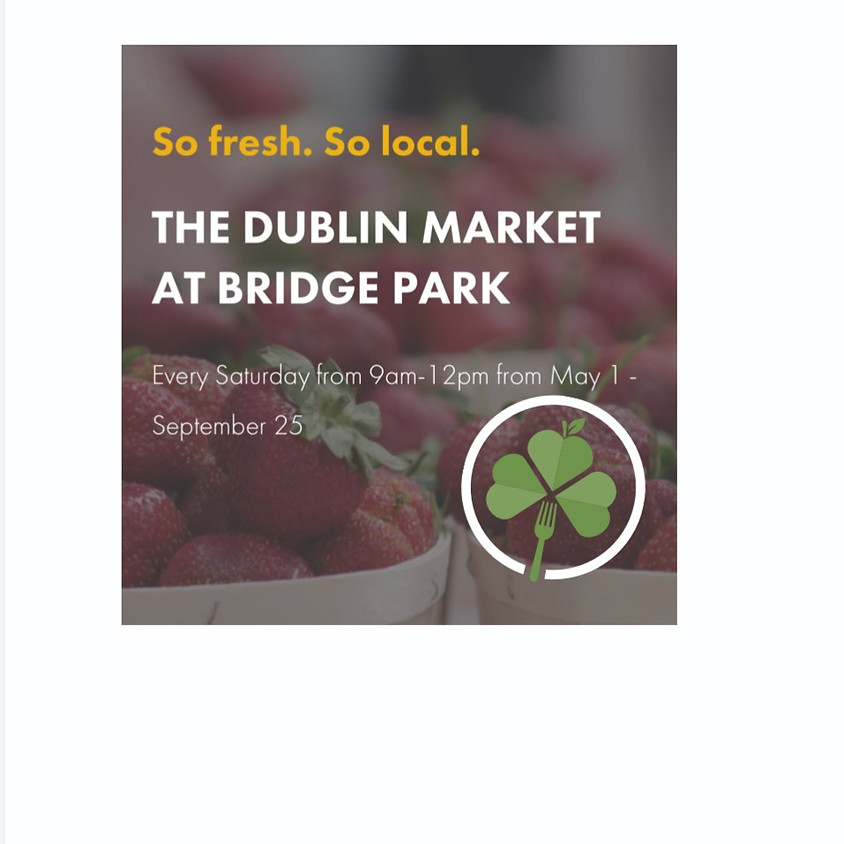 See you every Saturday at the Dublin Market