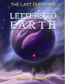 Book Review - The Last Diaspora Book 1: Letters to Earth