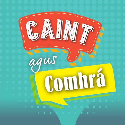 Caint agus Comhrá