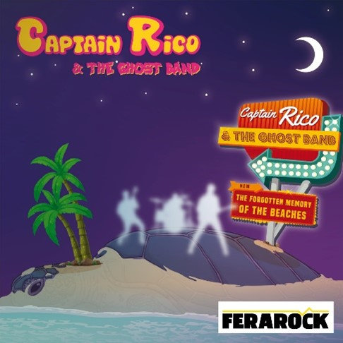 CAPTAIN RICO & THE GHOST BAND - The Forgotten Memory of the Beaches (vinyle)