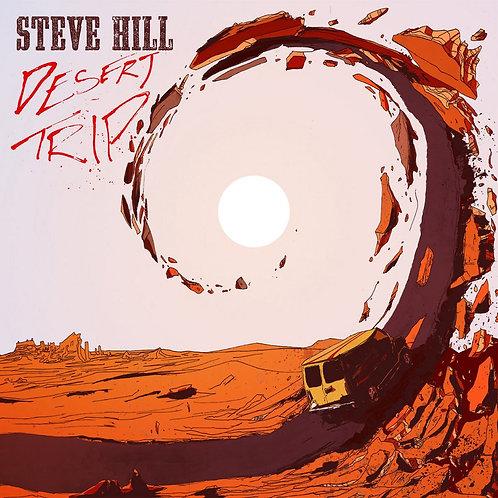 STEVE HILL - Desert Trip (vinyle)