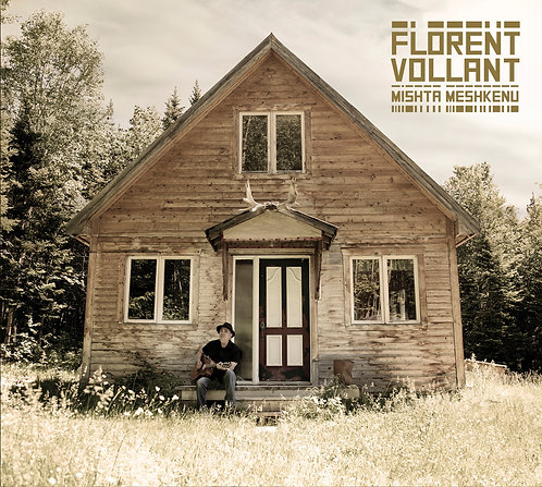 FLORENT VOLLANT - Mishta Meshkenu (CD)