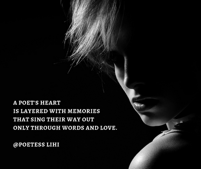 A poet's heart Is layered with memoriesT