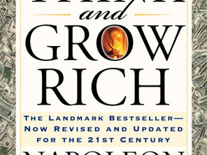 Think & Grow Rich.   Anything The Mind Can Conceive and Believe, It Can Achieve.