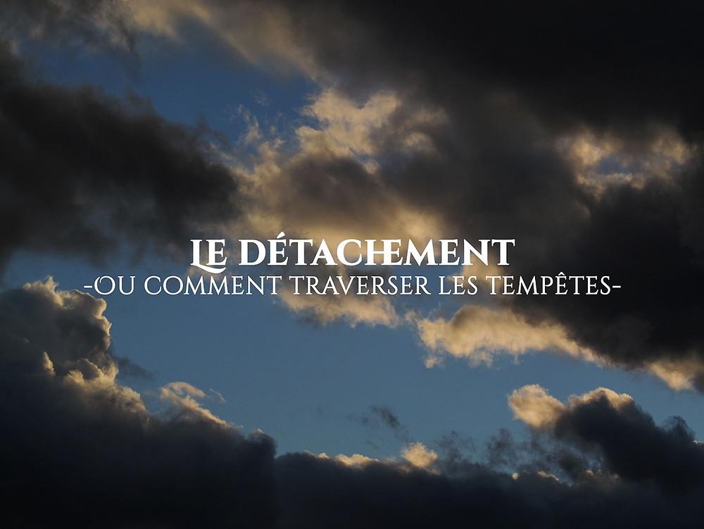 le detachement, detachement spirituel, detachement psychologique, detachement emotionnel