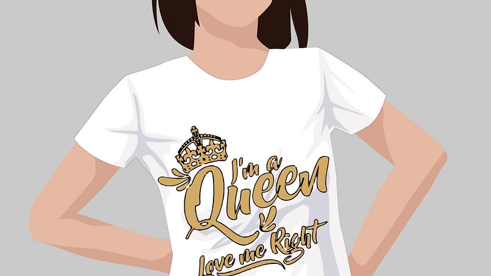 I'm A Queen T-Shirt