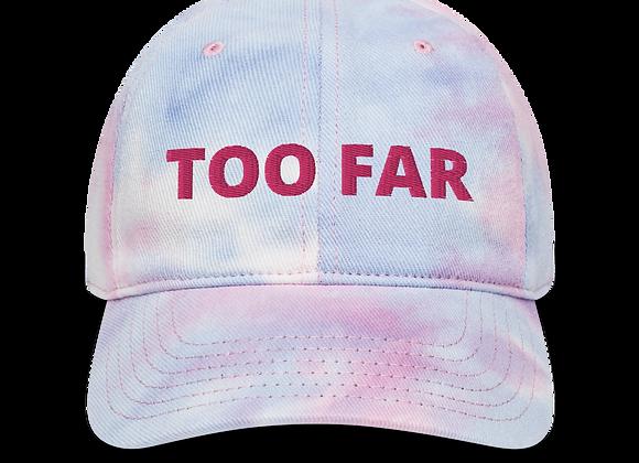 'TOO FAR' TIE DYE HAT