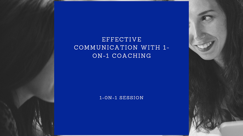 Effective Communication with 1-on-1 coaching