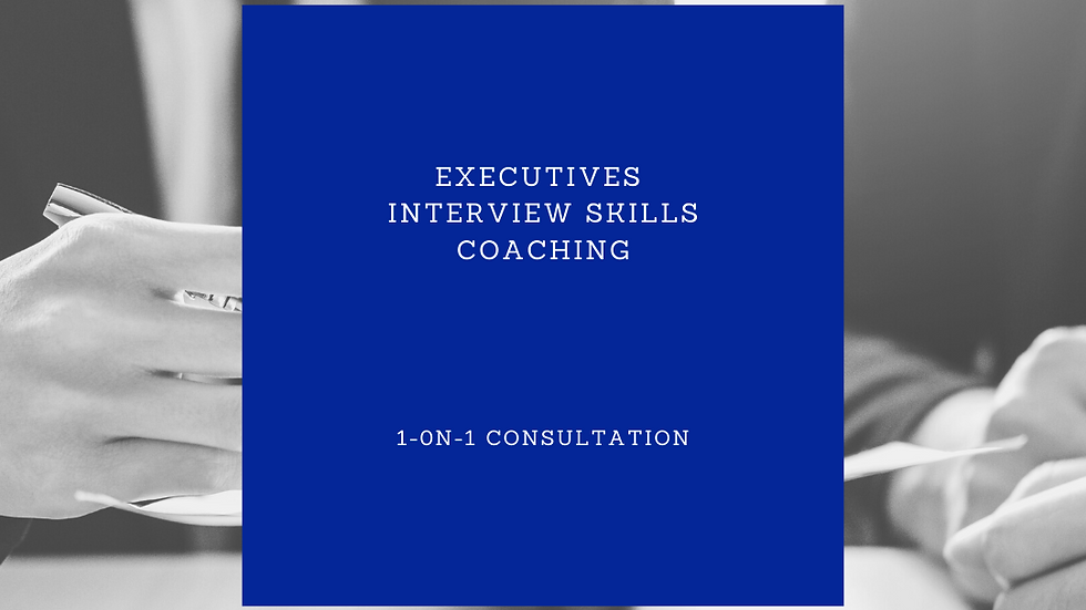 Executives Interview Skills Coaching - 2.5 hours