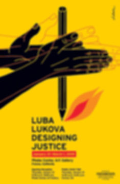 Luba Lukova: Designing Justice, Phebe Conley Art Gallery, Fresno, California
