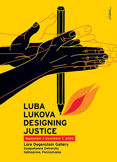 Luba Lukova: Designing Justice at Lore Degenstein Gallery, Selinsgrove, PA