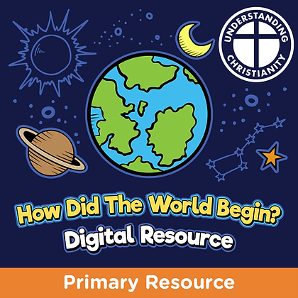 How Did The World Begin? Digital Resource