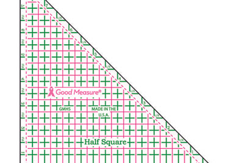 Good Measure Cut for the Cure Ruler HALF SQUARE