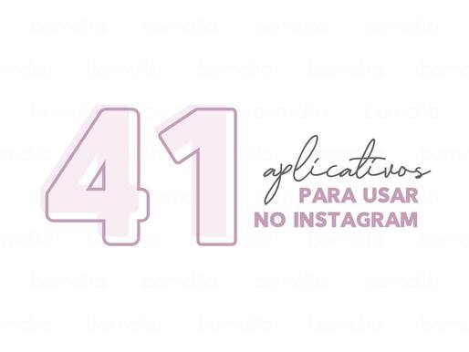 41 Aplicativos para usar no instagram