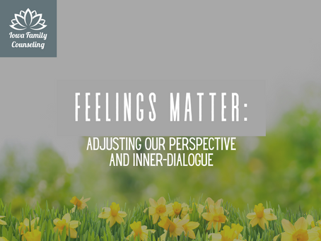 Feelings Matter: Adjusting our Perspective and Inner Dialogue