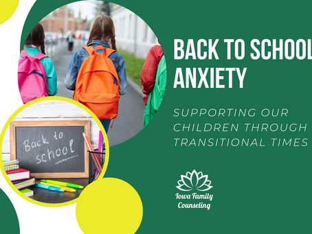 Back to School Anxiety: Support for Transitional Times