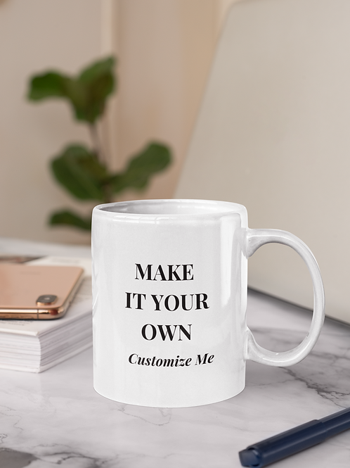 """Mug """"Customize Me"""" (Request a Quote)"""