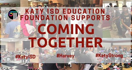 Katy ISD Education Foundation Achieves Fundraising Goal for Harvey Relief, Still Going