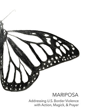 cover of the zine: Mariposa, Addressing U.S. Border Violence with Action, Magick, & Prayer