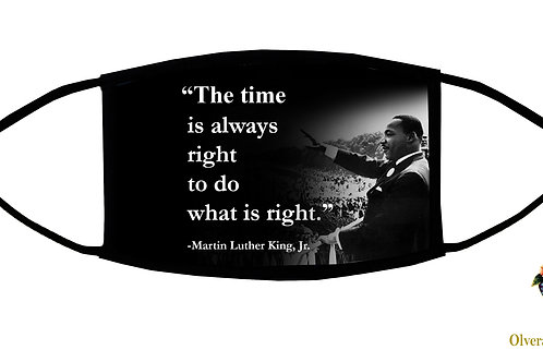 The time is always right... M.L. King quote Adjustable Face Mask/ 3ply/ US Made