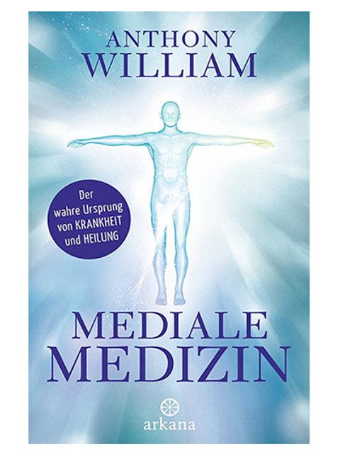 Mediale Medizin – Der wahre Ursprung von Krankheit und Heilung