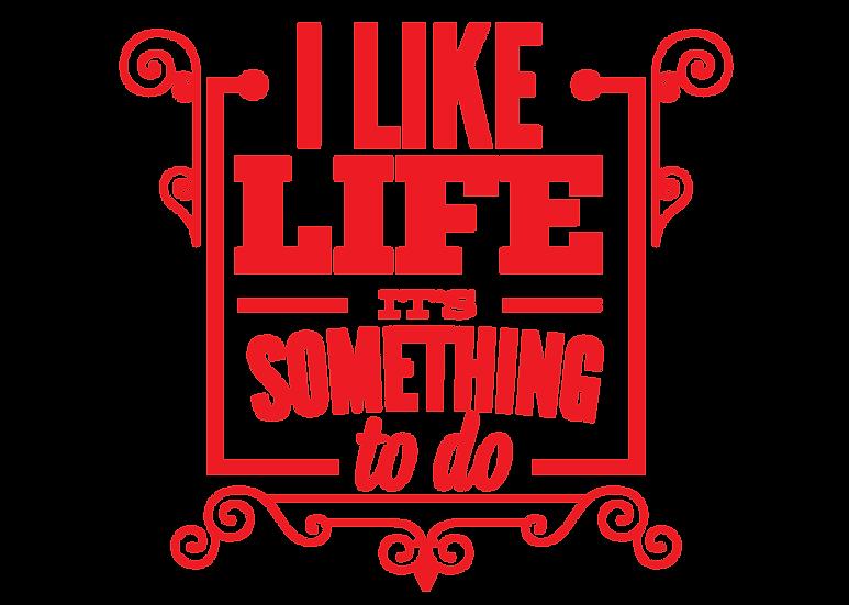 I like Life