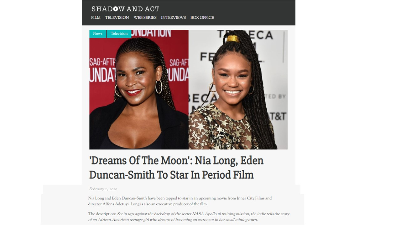 SHADOW AND ACT: 'Dreams Of The Moon': Nia Long, Eden Duncan-Smith To Star In Period Film