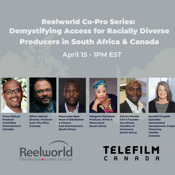 Reelworld Co-Pro Series: Demystifiyng Access For racialiy Diverse Producers in Sout Africa & Canada (April 15, 2021)