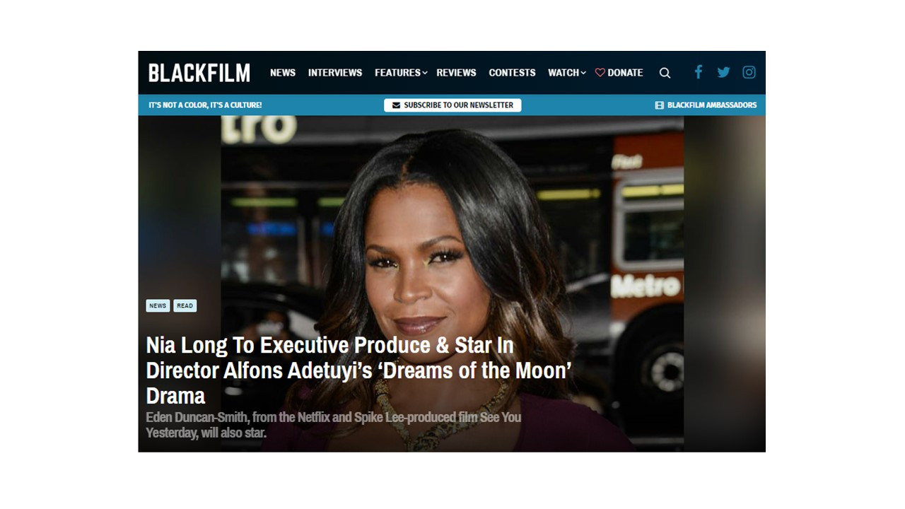 BlackFilm.Com: Nia Long To Executive Produce & Star In Director Alfons Adetuyi's 'Dreams of the Moon'
