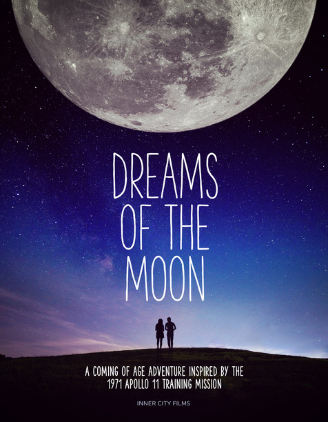 Dreams of the Moon  A coming of age adventure about a young girl who dreams of becoming an astronaut, inspired by a true story of the Apollo 11 training mission in 1971.