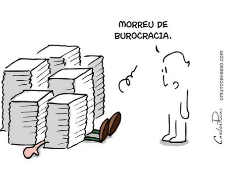 É culpa da burocracia! Só que não..