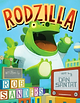 Rodzilla, by Rob Sanders, illustrated by Dan Santat
