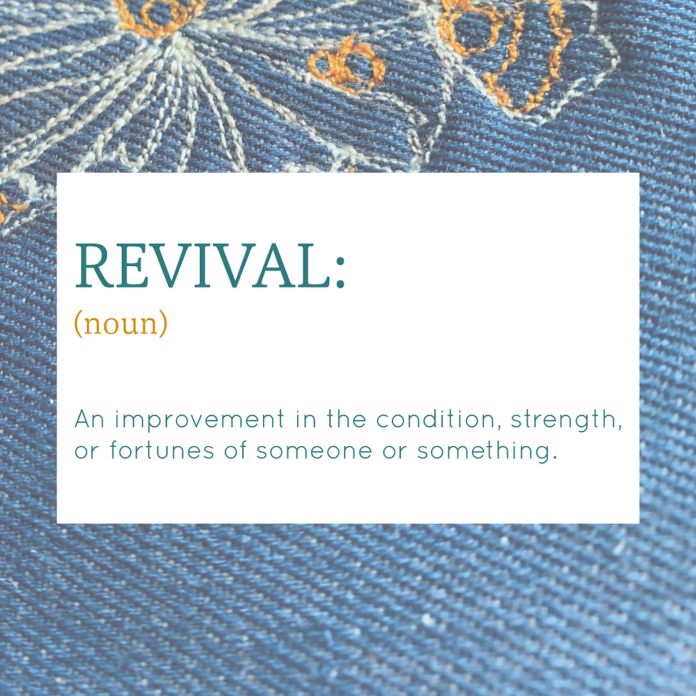 """Definition on embroidered denim: """"Revival: An improvement in the condition, strength or fortunes of someone or something."""""""