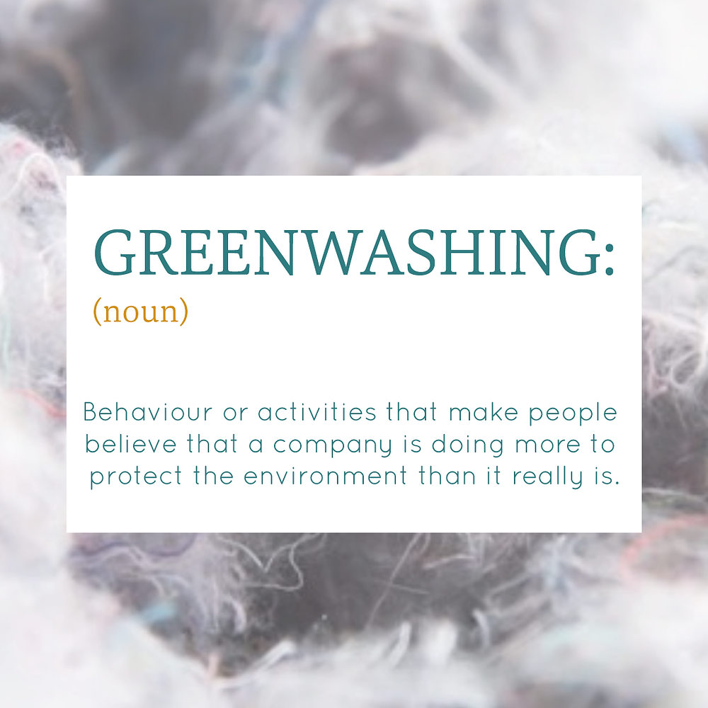 Definition of Greenwashing: Behaviour or activities that make people believe that a company. is doing more to protect the environment than it really is - quote