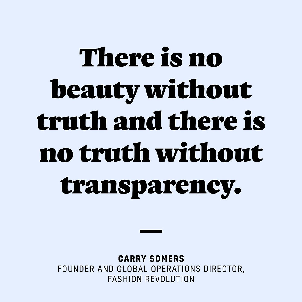 Quote on blue background by founder of Fashion Revolution reading 'There is no beauty without transparency.'