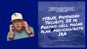 WAYT - Starbucks, Password Security, 25 Year Prepaid Cell Phone Plan, Medicaid and Roth IRA's