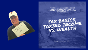 WAYT - Federal Taxes 101, Taxing Income vs. Wealth/Assets