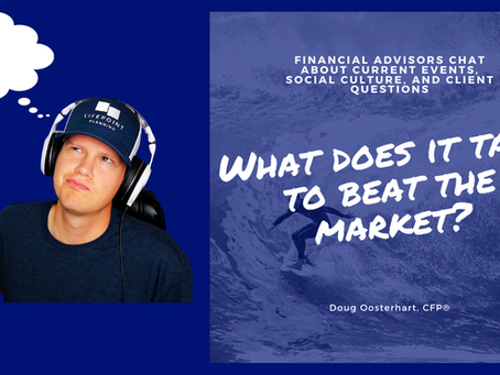 What does it take to beat the market? Part 2 (Podcast and Video)