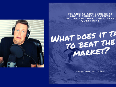 What does it take to beat the market? Part 1 (Podcast & Video)