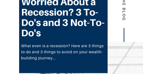 Worried About a Recession? Here Are 3 To-Do's and 3 Not-To-Do's