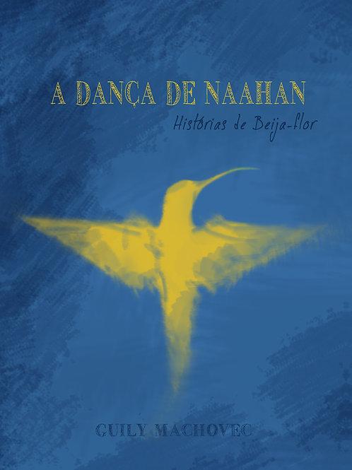 """Livro Físico """"A Dança de Naahan - histórias de Beija-flor"""""""