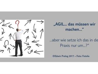 Wie setze ich 'Agil' in der Praxis um?