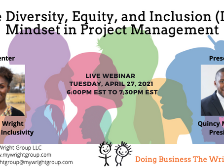 The Diversity, Equity, and Inclusion (DEI) Mindset in Project Management Live Webinar