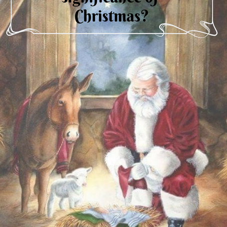 Do you know the true significance of Christmas?