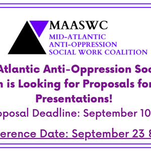 The Mid-Atlantic Anti-Oppression Social Work Coalition is Looking for  Artistic Presentations
