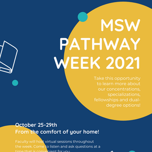 Save the Date(s) for our MSW Pathway Week - Oct 25-29th!!