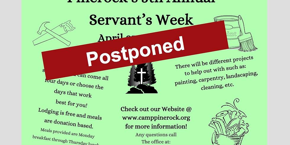 Postponed...Pinerock Servant's Week