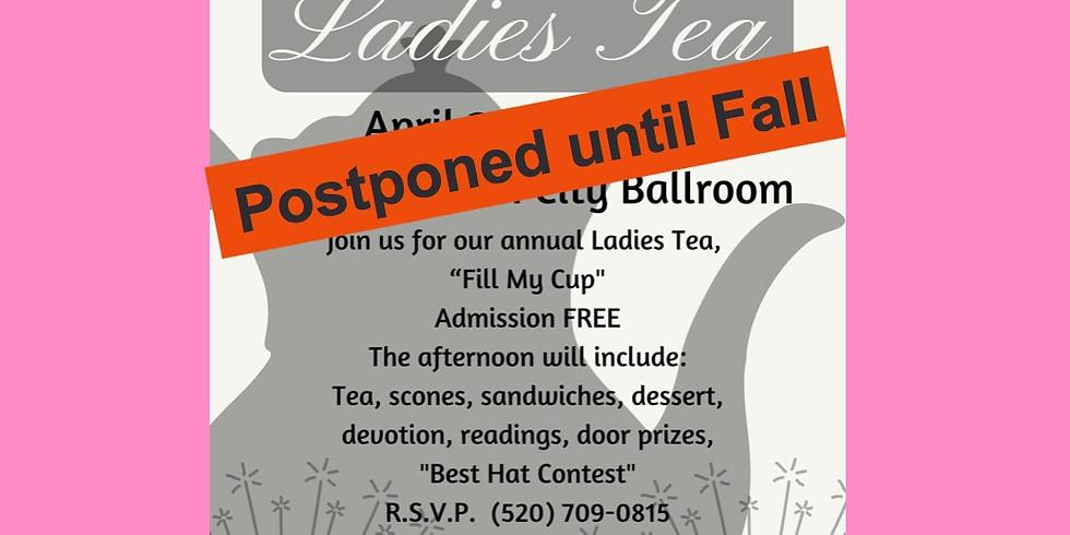 Postponed. Ladies Tea